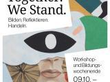 09.10. -11.10: Together we stand. Workshop und Bildungswochenende
